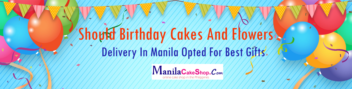 birthday cakes and flowers delivery In manila philippines
