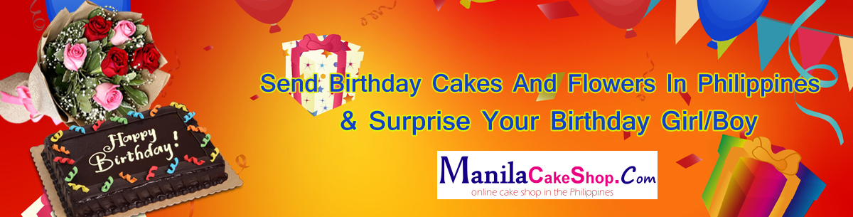 send birthday cakes and flowers to manila philippines
