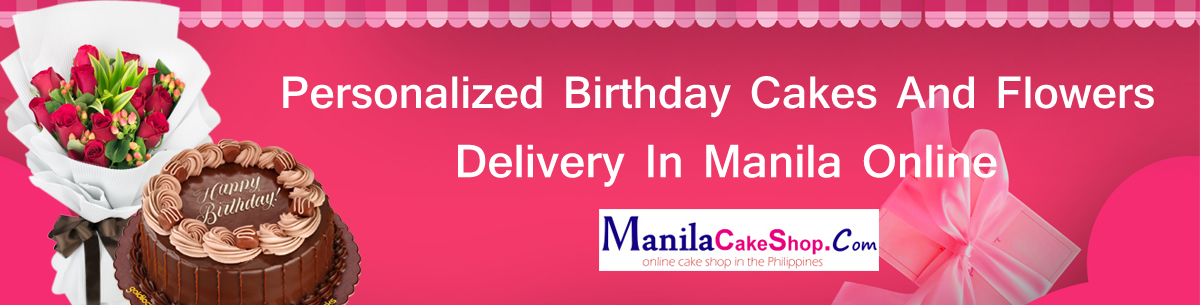 birthday cakes and flowers delivery in manila