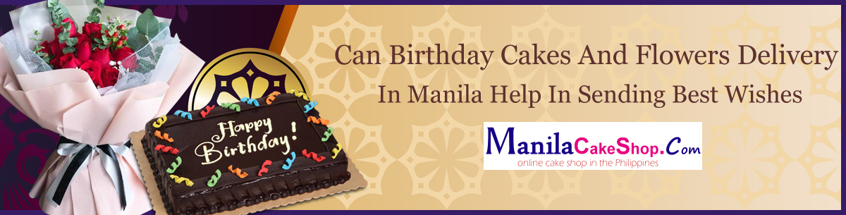 online birthday cakes and flowers delivery In manila philippines