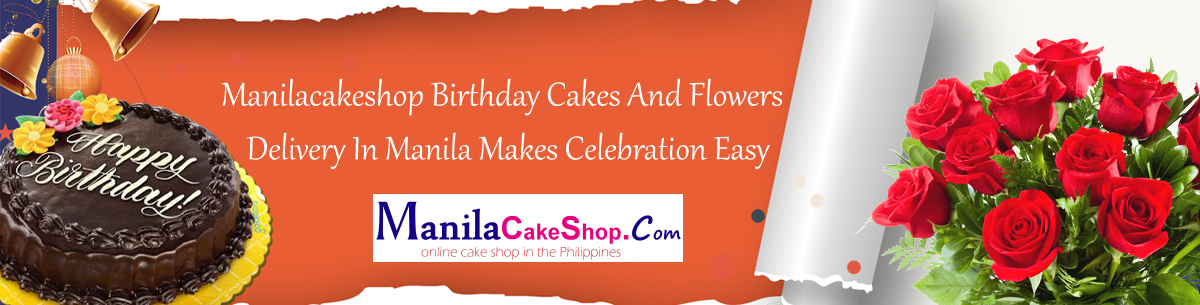 Manilacakeshop Birthday Cakes And Flowers Delivery In Manila Makes Celebration Easy